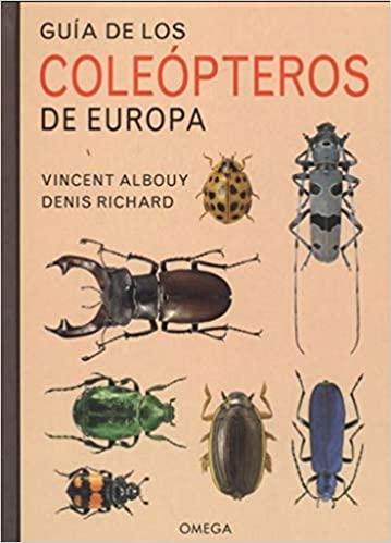 Guía de Campo de los Coleópteros de Europa, V. Albouy, ed Omega