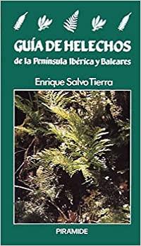 Guía de Helechos de la Península Ibérica y Baleares. E. Salvo, ed Piramide