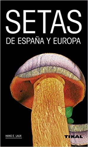 Setas de España y Europa. H.E. Laux, ed Tikal
