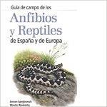ANFIBIOS Y REPTILES DE ESPAÑA Y DE EUROPA, J. Speybroeck, W. Beukema ed Omega