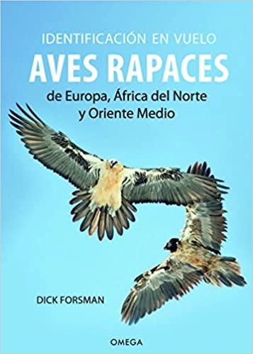 Identificación en vuelo de las aves rapaces, D. Forsman, ed Omega