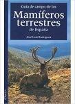Guía de Campo de los Mamíferos Terrestres de España. J.L. Sánchez, ed omega