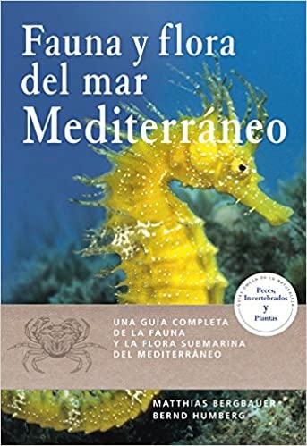 FAUNA Y FLORA DEL MAR MEDITERRANEO, M. Bergbauer y B. Humberg, ed Omega