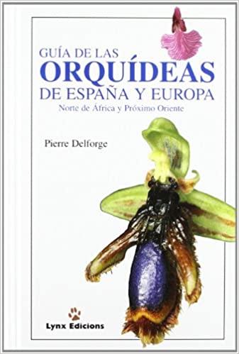 Guía de las Orquideas de España y Europa. P. Delforge, ed Lynx