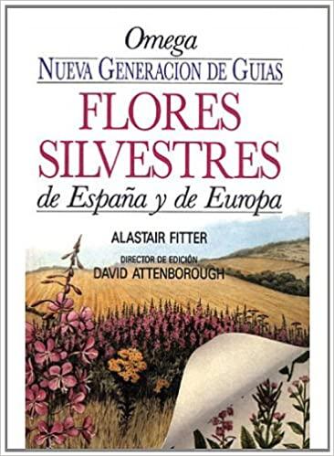 flores Silvestres de España y Europa. A. Fitter, ed Omega