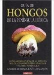 GUIA DE HONGOS DE LA PENINSULA IBERICA G. Moreno y J.L. Manjón, ed Omega