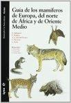 Guía de los mamíferos de europa, del norte de África y de Oriente Medio. P. Haffner, ed Lynx