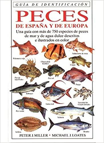 PECES DE ESPAÑA Y EUROPA P.J. Miller y M.J. Loates ed Omega