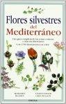 Flores Silvestres del Mediterráneo. M. Blamey y C. Grey-Wilson, ed Omega