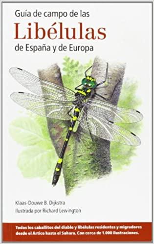 Guía De Campo De Las Libélulas De España y De Europa. K. Douwe y B. Dijkstra, ed Omega