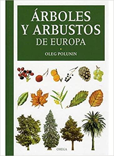 Árboles y Arbustos de europa. O. Polunin, ed Omega