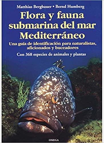 FLORA Y FAUNA SUBMARINA MAR MEDITERRANEO, M. Bergbauer y B. Humberg, ed Omega
