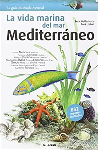 La Vida Marina del Mar, Mediterráneo, E. Ballesteros y T. Llobet, ed Gallocanta