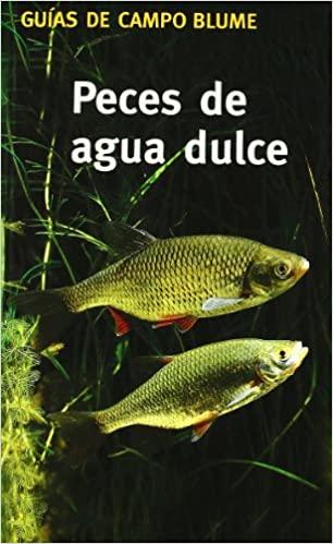 Peces agua dulce (Guía Campo). G. Steinbach, ed Blume