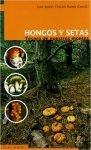 Hongos Y Setas: Tesoro de nuestros montes. Juan A. Oria, ed Cálamo