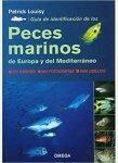 GUIA DE IDENTIFICACION PECES MARINOS DE EUROPA Y DEL MEDITERRÁNEO. P. Louisy ed.Omega