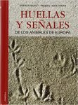 Huellas y señales de los animales de Europa. P. Bang y P. Dahlstrom, ed Omega