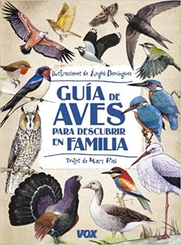 Guía de aves para descubrir en familia, A. Domínguez, ed VOX